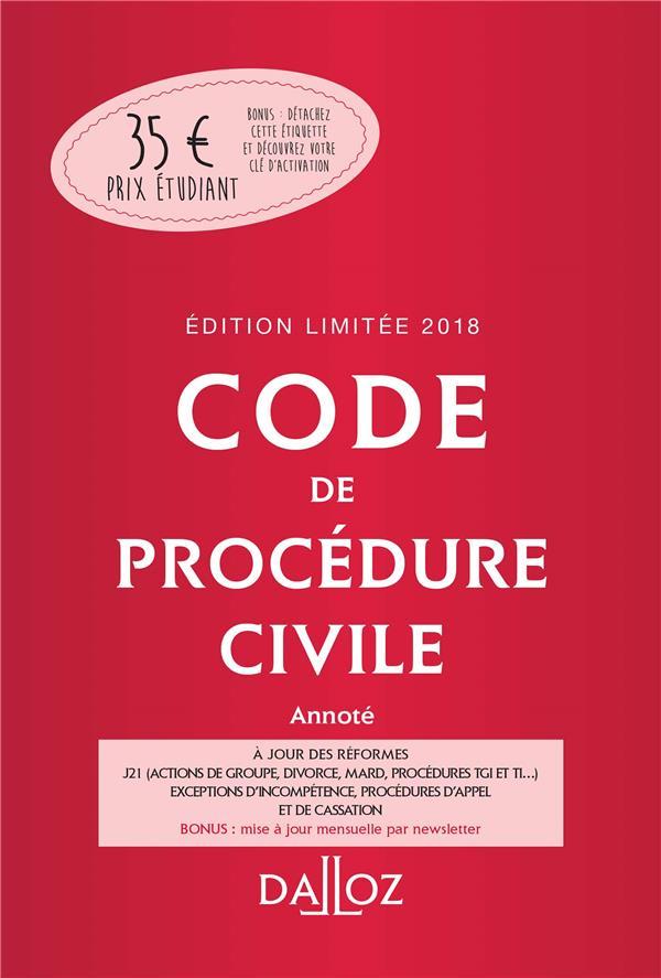 CODE DE PROCEDURE CIVILE 2018 ANNOTE. EDITION LIMITEE   109E ED.