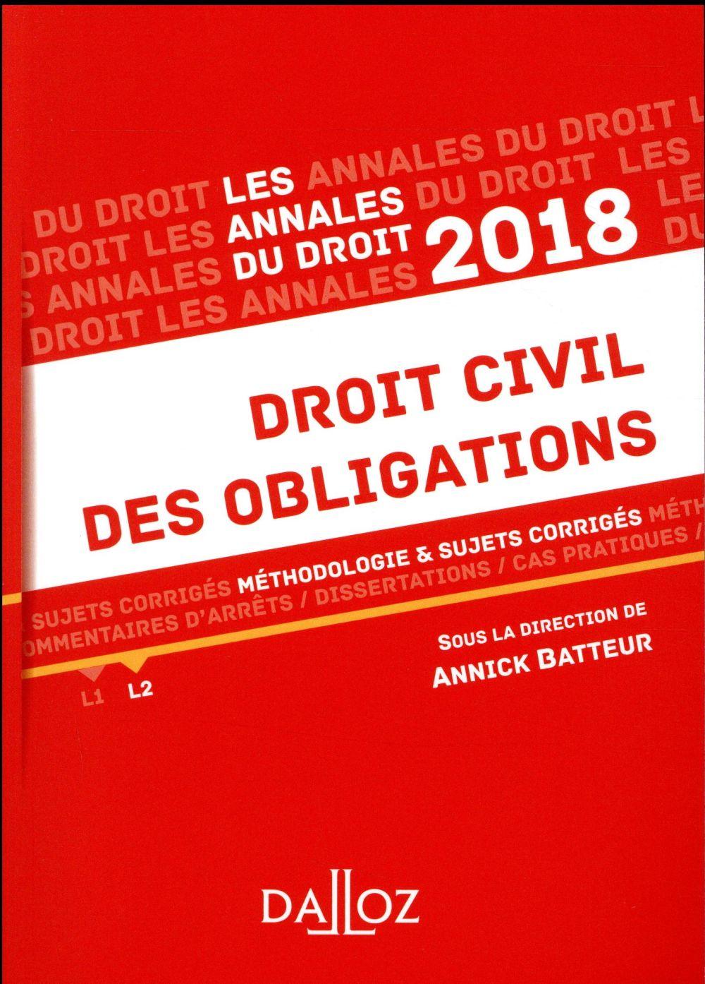 DROIT CIVIL DES OBLIGATIONS 2018. METHODOLOGIE & SUJETS CORRIGES