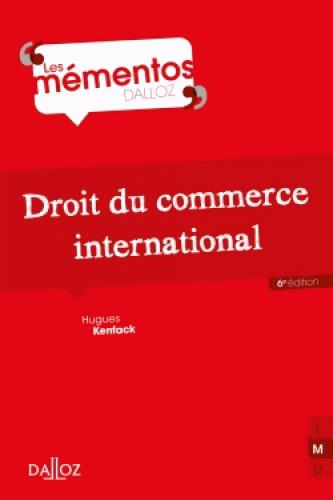 DROIT DU COMMERCE INTERNATIONAL - 6E ED.