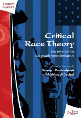 CRITICAL RACE THEORY: UNE INTRODUCTION AUX GRANDS TEXTES FONDATEURS - NOUVEAUTE