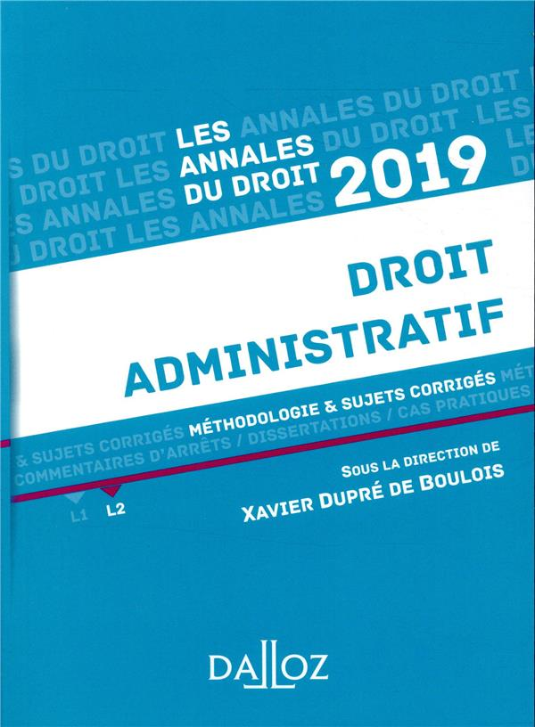 DROIT ADMINISTRATIF 2019. METHODOLOGIE & SUJETS CORRIGES - METHODOLOGIE & SUJETS CORRIGES DUPRE DE BOULOIS-X DALLOZ