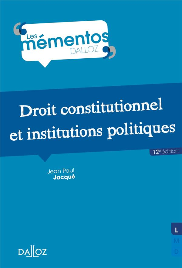 DROIT CONSTITUTIONNEL ET INSTITUTIONS POLITIQUES - 12E ED. JACQUE JEAN PAUL DALLOZ