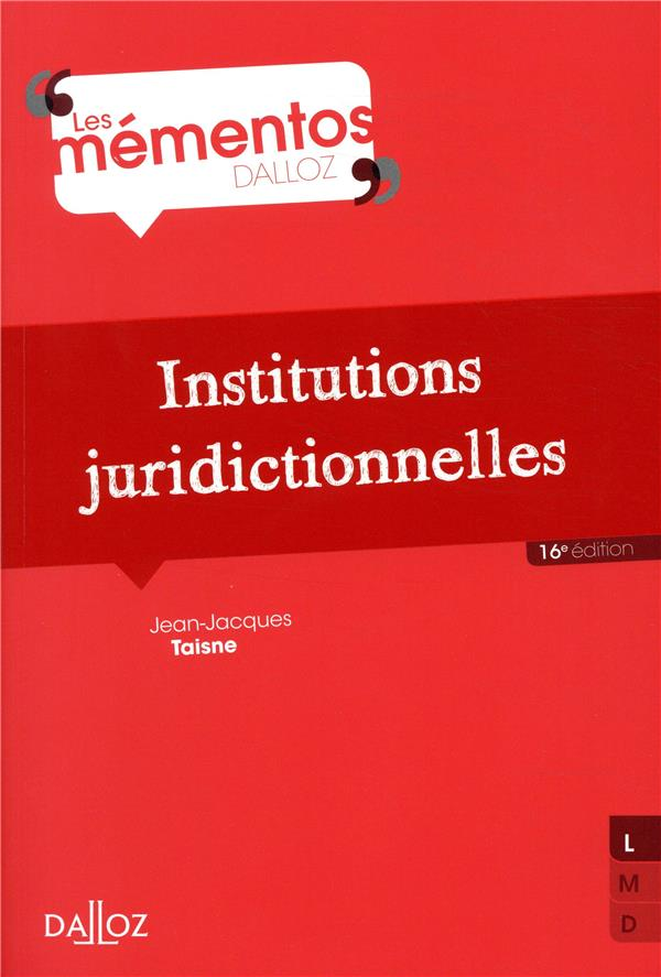 INSTITUTIONS JURIDICTIONNELLES - 16E ED. TAISNE JEAN-JACQUES DALLOZ