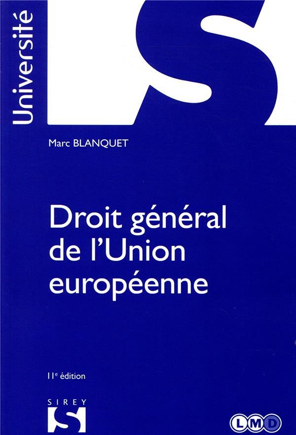DROIT GENERAL DE L'UNION EUROPEENNE   11E ED.