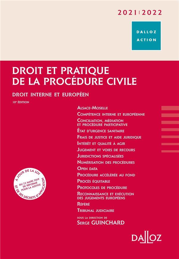 DROIT ET PRATIQUE DE LA PROCEDURE CIVILE  -  DROIT INTERNE ET EUROPEEN (EDITION 20212022)