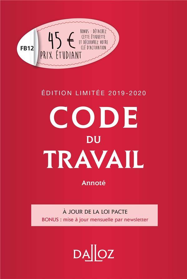CODE DU TRAVAIL ANNOTE, EDITION LIMITEE 2019-2020