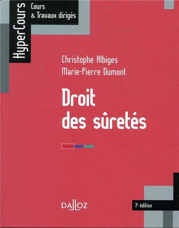 DROIT DES SURETES - 7E ED. ALBIGES DALLOZ