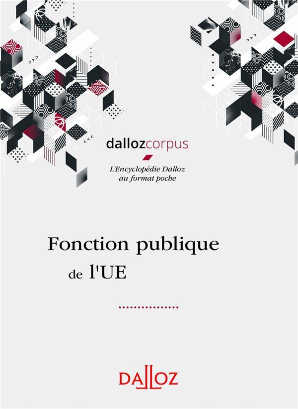 FONCTION PUBLIQUE DE L'UNION EUROPEENNE - 1RE ED.