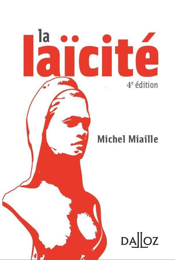 LA LAICITE  -  SOLUTIONS D'HIER, PROBLEMES D'AUJOURD'HUI MIAILLE, MICHEL DALLOZ