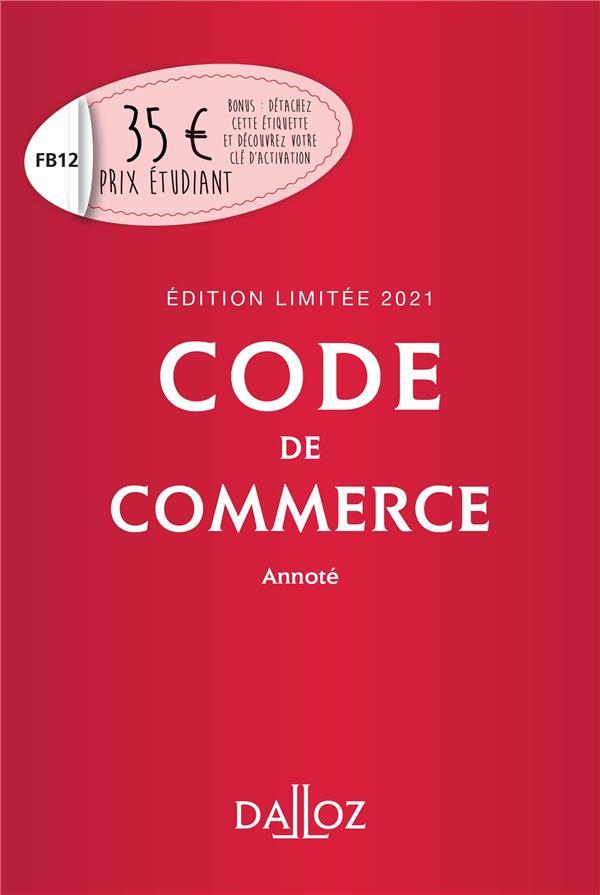 CODE DE COMMERCE, ANNOTE (EDITION LIMITEE 2021) XXX NC