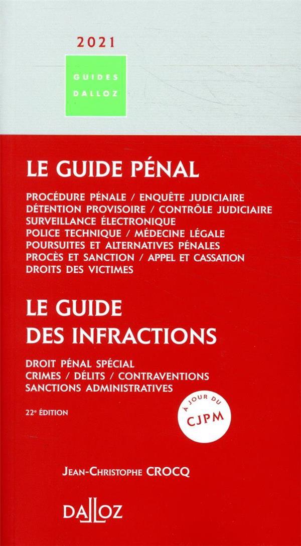 LE GUIDE PENAL  -  LE GUIDE DES INFRACTIONS (EDITION 2021) CROCQ, JEAN-CHRISTOPHE DALLOZ
