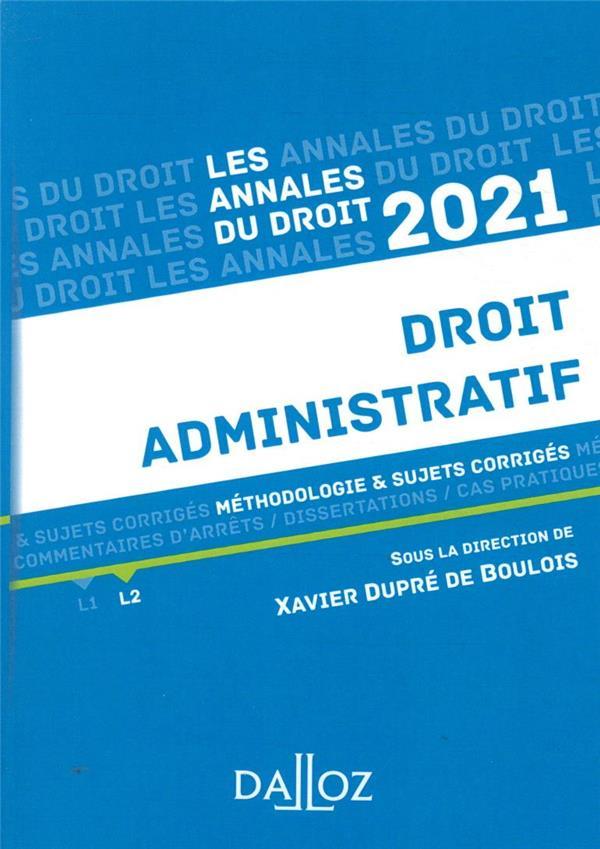 DROIT ADMINISTRATIF  -  METHODOLOGIE et SUJETS CORRIGES (EDITION 2021) DUPRE DE BOULOIS X. DALLOZ