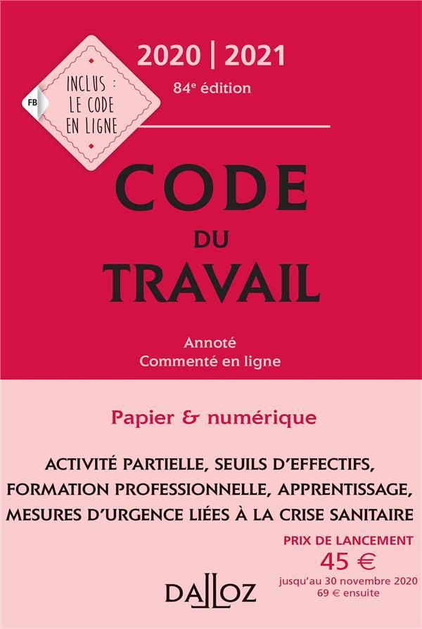 CODE DU TRAVAIL, ANNOTE, COMMENTE EN LIGNE (EDITION 20202021)