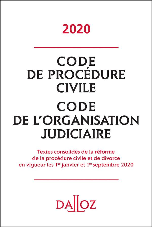 CODE DE PROCEDURE CIVILE, CODE DE L'ORGANISATION JUDICIAIRE (EDITION 2020) XXX DALLOZ
