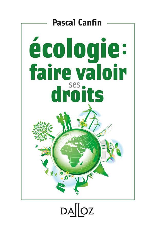 ECOLOGIE : FAIRE VALOIR SES DROITS CANFIN, PASCAL DALLOZ