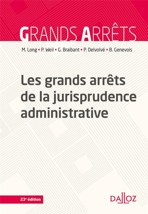 LES GRANDS ARRETS DE LA JURISPRUDENCE ADMINISTRATIVE  WEIL, PROSPER  DALLOZ