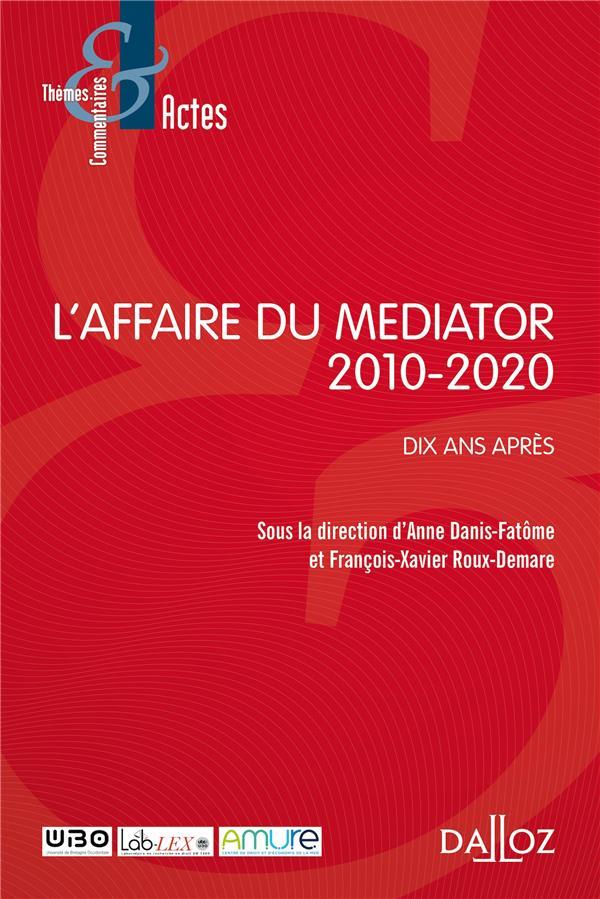 L'AFFAIRE MEDIATOR, 2010-2020 : DIX ANS APRES
