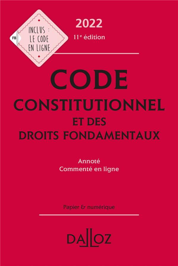 CODE CONSTITUTIONNEL ET DES DROITS FONDAMENTAUX, ANNOTE ET COMMENTE EN LIGNE (EDITION 2022)