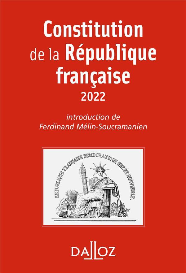 CONSTITUTION DE LA REPUBLIQUE FRANCAISE (EDITION 2022) MELIN-SOUCRAMANIEN, FERDINAND DALLOZ
