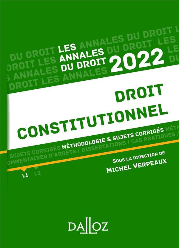 DROIT CONSTITUTIONNEL : METHODOLOGIE et SUJETS CORRIGES (EDITION 2022) VERPEAUX, MICHEL  DALLOZ