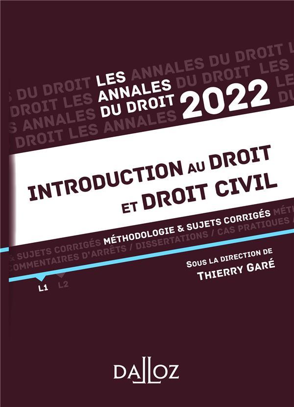 INTRODUCTION AU DROIT ET DROIT CIVIL : METHODOLOGIE et SUJETS CORRIGES (EDITION 2022) GARE, THIERRY  DALLOZ