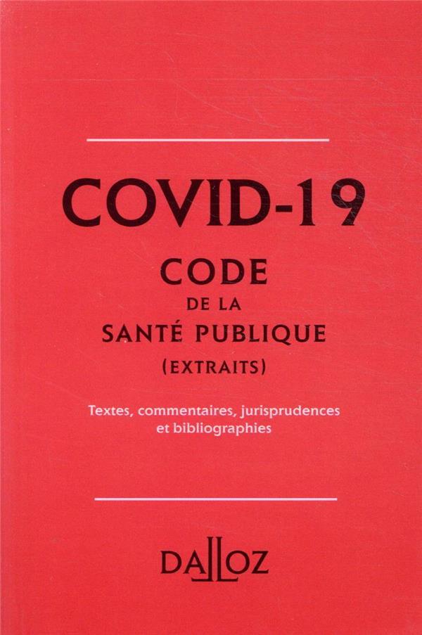 COVID-19  -  EXTRAITS DU CODE DE LA SANTE PUBLIQUE CRISTOL, DANIELE DALLOZ