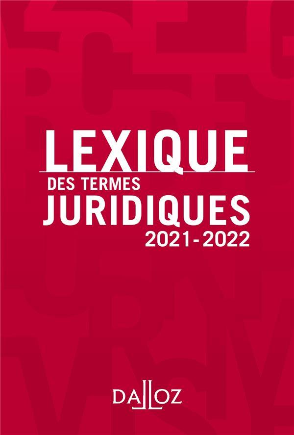 LEXIQUE DES TERMES JURIDIQUES (EDITION 2021-2022)  DEBARD, THIERRY DALLOZ