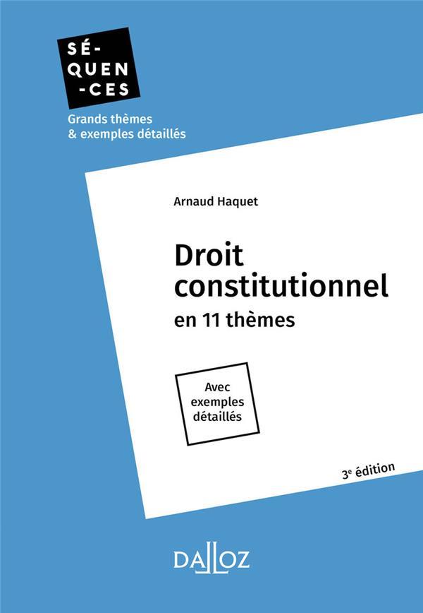 DROIT CONSTITUTIONNEL - 3E ED. - EN 11 THEMES HAQUET, ARNAUD DALLOZ