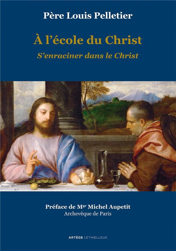 A L'ECOLE DU CHRIST : S'ENRACINER DANS LE FILS
