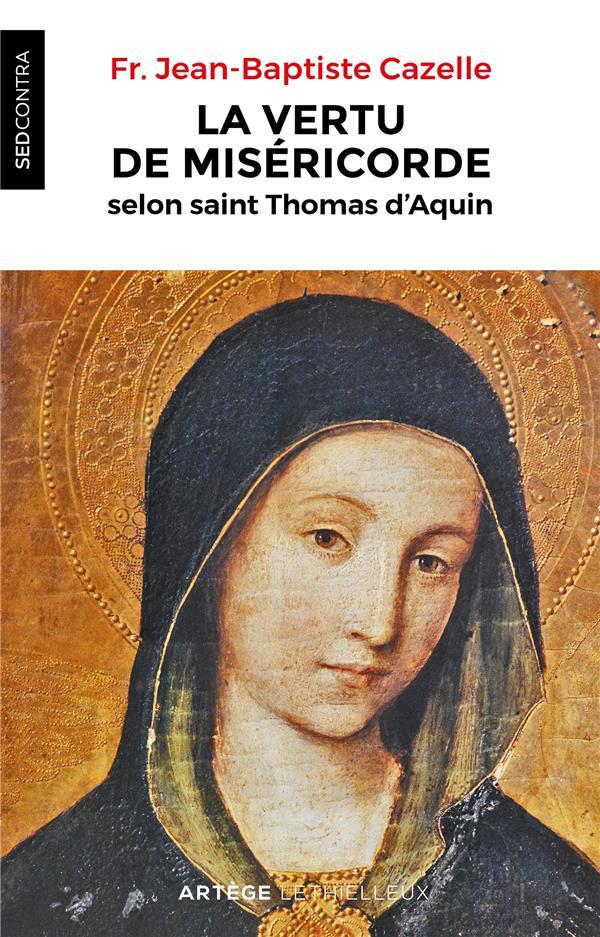LA VERTU DE MISERICORDE SELON SAINT THOMAS D'AQUIN
