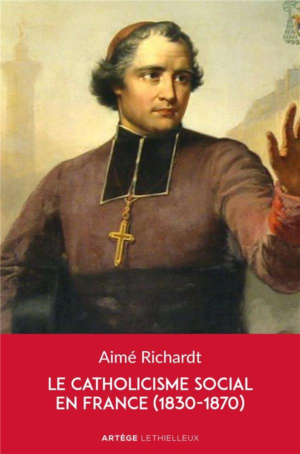 LE CATHOLICISME SOCIAL EN FRANCE (1830-1870)