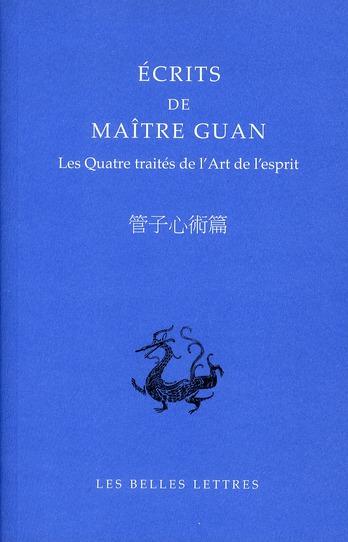 ECRITS DE MAITRE GUAN - LES QUATRE TRAITES DE L'ART DE L'ESPRIT