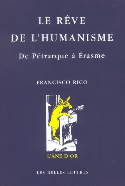 LE REVE DE L'HUMANISME     DE PETRARQUE A ERASME