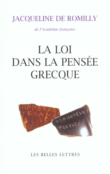 LA LOI DANS LA PENSEE GRECQUE ROMILLY JACQUELINE D BELLES LETTRES