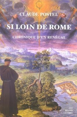 SI LOIN DE ROME  -  CHRONIQUE D'UN RENEGAT
