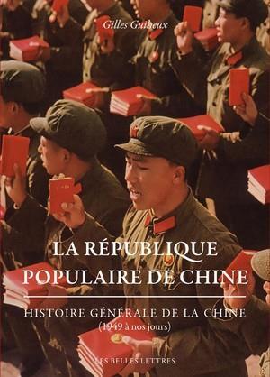 LA REPUBLIQUE POPULAIRE DE CHINE - HISTOIRE - HISTOIRE GENERALE DE LA CHINE (1949 A NOS JOURS)