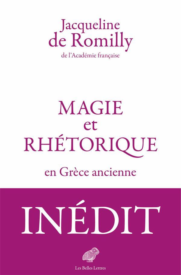 MAGIE ET RHETORIQUE EN GRECE ANCIENNE ROMILLY BELLES LETTRES