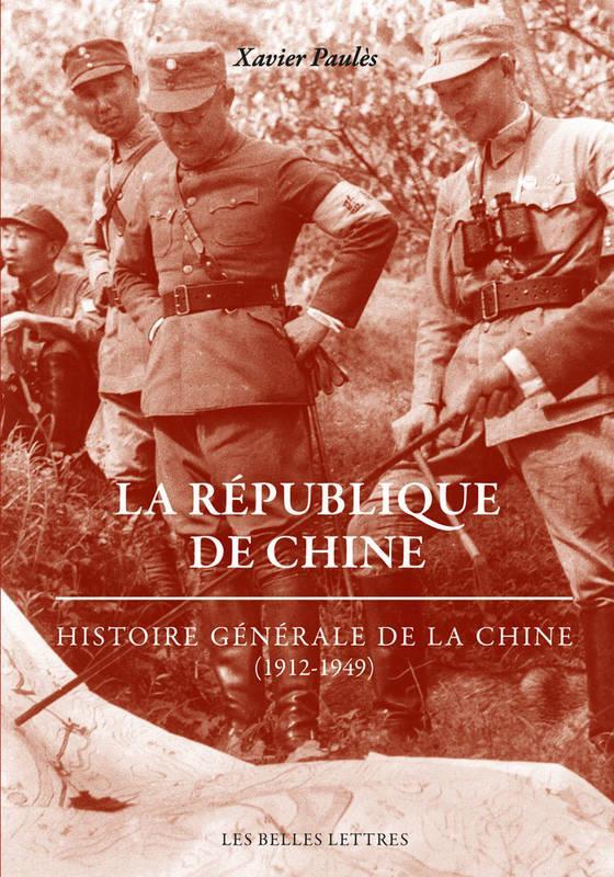 LA REPUBLIQUE DE CHINE - HISTOIRE GENERALE DE LA CHINE (1912-1949)