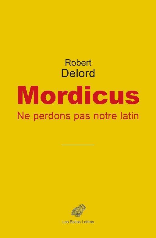 MORDICUS, NE PERDONS PAS NOTRE LATIN
