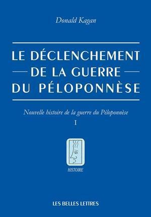 LE DECLENCHEMENT DE LA GUERRE DU PELOPONNESE. TOME I - NOUVELLE HISTOIRE DE LA GUERRE DU PELOPONNESE