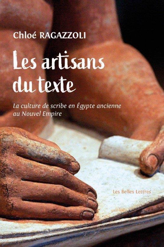 SCRIBES - LES ARTISANS DU TEXTE DE L EGYPTE ANCIENNE (1550-1000) RAGAZZOLI/JACOB BELLES LETTRES