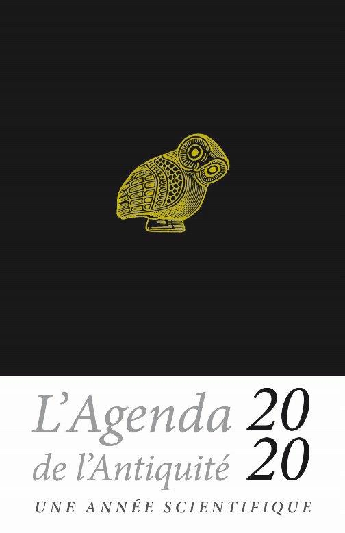 L'AGENDA DE L'ANTIQUITE  -  UNE ANNEE SCIENTIFIQUE (EDITION 2020)