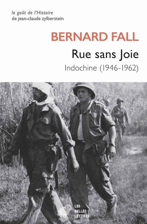 RUE SANS JOIE  -  INDOCHINE (1946-1962) FALL/GAYMARD BELLES LETTRES