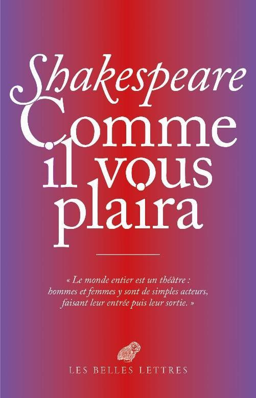 COMME IL VOUS PLAIRA  AS YOU LIKE IT SHAKESPEARE WILLIAM BELLES LETTRES