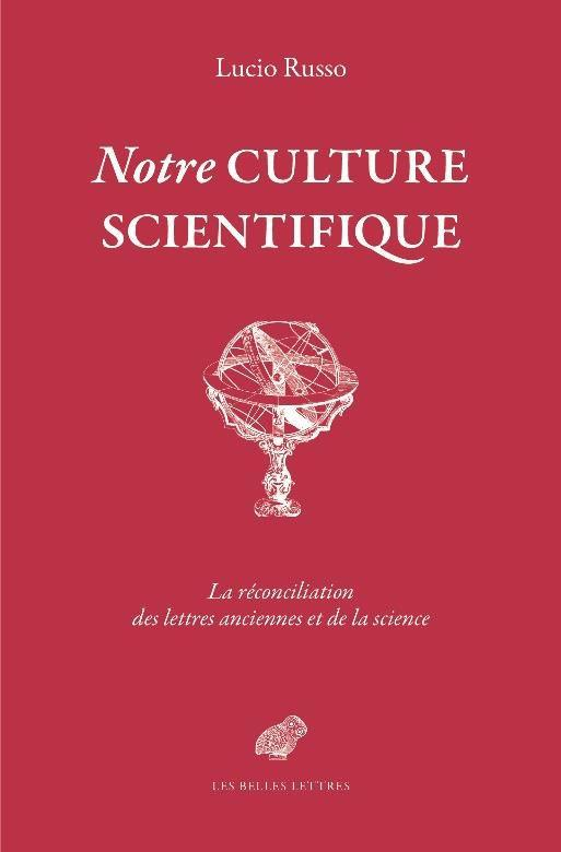 NOTRE CULTURE SCIENTIFIQUE     LE MONDE ANTIQUE EN HERITAGE