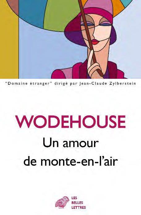 UN AMOUR DE MONTE-EN-L'AIR WODEHOUSE P G. BELLES LETTRES