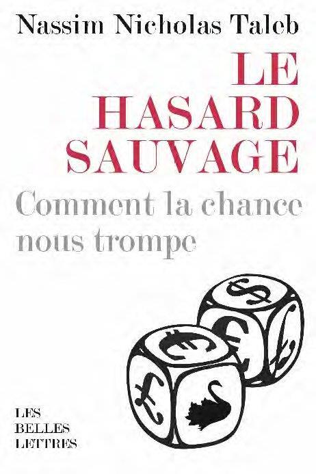 LE HASARD SAUVAGE     COMMENT LA CHANCE NOUS TROMPE