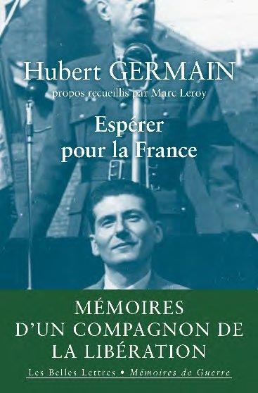 ESPERER POUR LA FRANCE  -  MEMOIRES D'UN COMPAGNON DE LA LIBERATION GERMAIN/LEROY BELLES LETTRES
