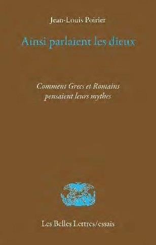 AINSI PARLAIENT LES DIEUX - COMMENT GRECS ET ROMAINS PENSAIENT LEURS MYTHES