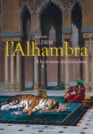 L'ALHAMBRA : A LA CROISEES DES HISTOIRES